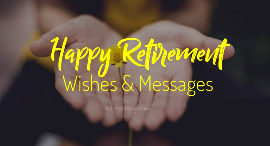Best Retirement Wishes, Messages and Quotes