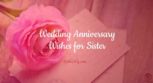 Anniversary Wishes for Sister - Wedding Anniversary Messages