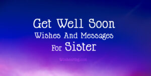 Get Well Soon Messages For Sister