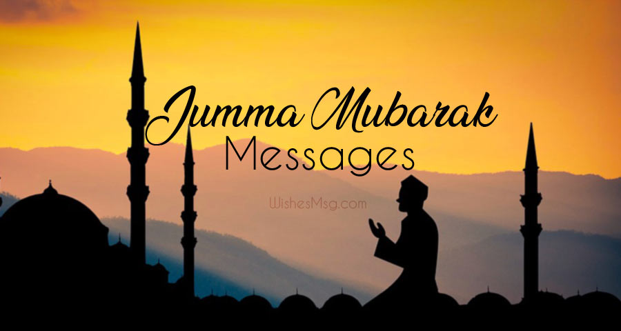 Jumma Mubarak Wishes, Messages, Duas and Quotes