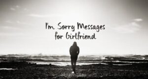 Sorry Messages For Girlfriend - Apology Messages for Her