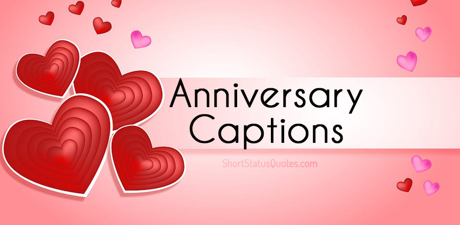 100+ Wedding Anniversary Captions – Romantic, Sweet and Funny