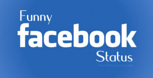 Funny Facebook Status – Funny Quotes for Facebook