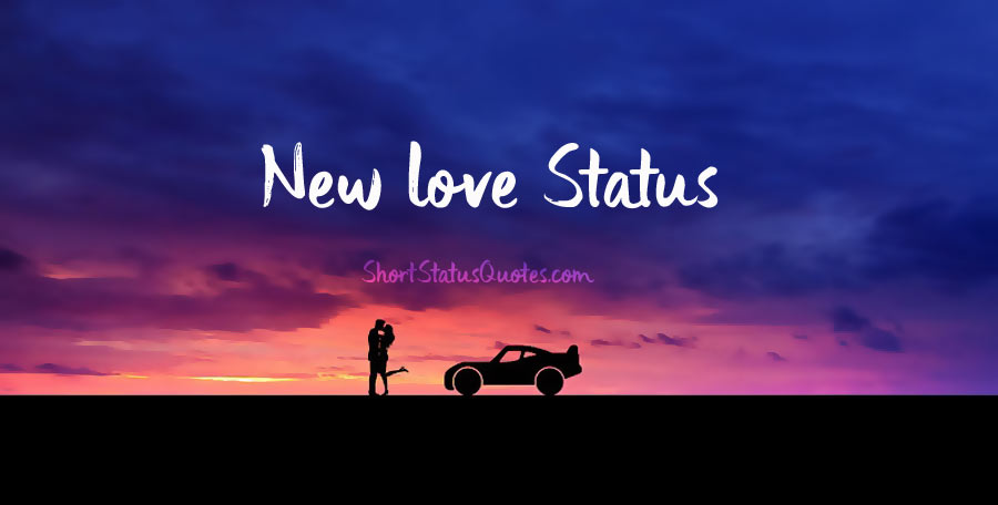Photo of New Love Status, Captions and Quotes About New Relationship