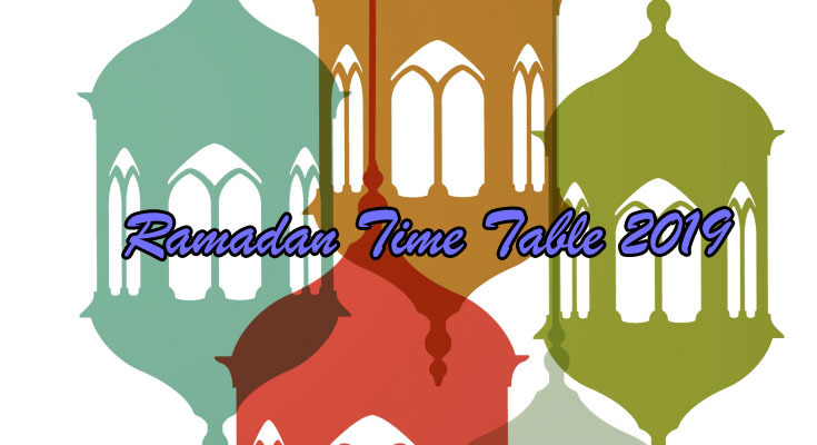 Ramadan Time table 2019
