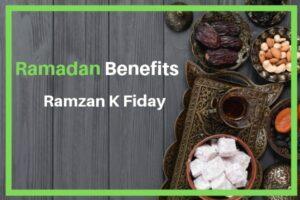 9+ Benefits of Ramadan Fasting 2019: Full Guide