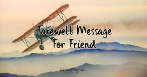 Farewell Message To A Friend Going Abroad