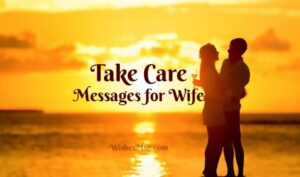 Take Care Messages For Wife