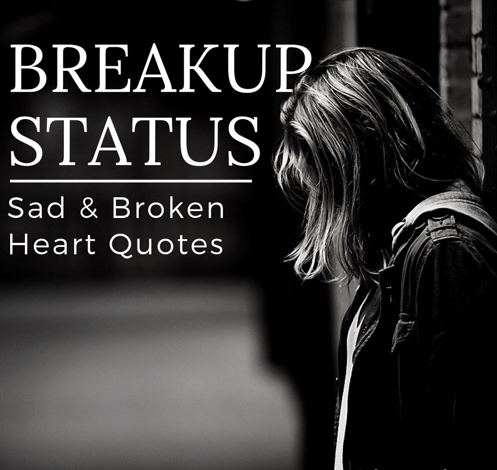 Breakup Status in english - 150+ Love Breakup Status: Heart Breaking & Broken Heart Quotes.