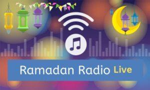 Radio Ramadan 2019 Listen Live All Stations