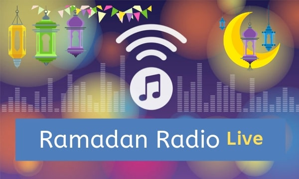 Radio Ramadan 2019 Listen Live All Stations