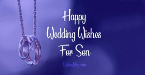 Wedding Wishes for Son : Wedding Messages and Prayers