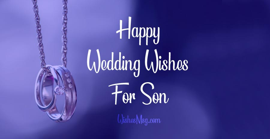 Photo of Wedding Wishes for Son : Wedding Messages and Prayers