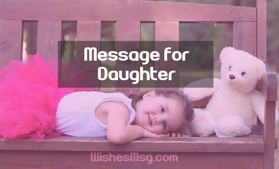 Message for Daughter To Show Love, Pride and Inspire Her