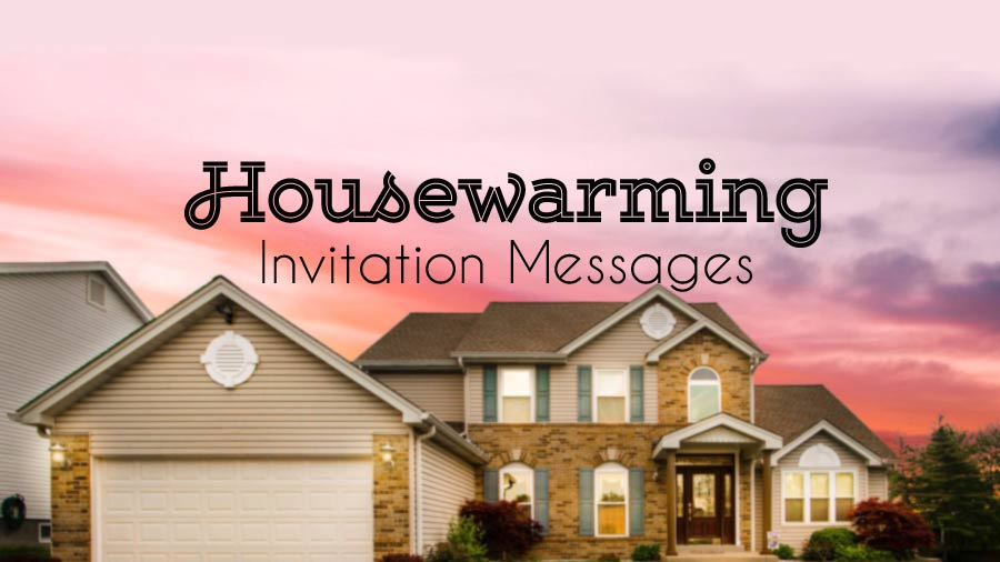 Housewarming Invitation Messages and Wording Ideas