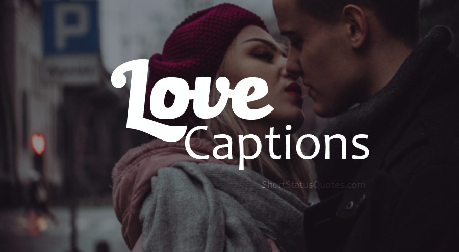 180+ Love Captions : Sweet and Romantic Love Caption [2020]
