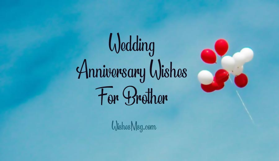 Photo of Wedding Anniversary Wishes for Brother – Messages and Quotes