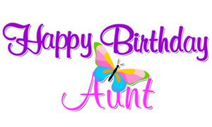 Happy Birthday Auntie – Status, Captions, Quotes & Wishes