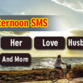 Good Afternoon Quotes For Him, Her, Love, Wife, Husband, & Friends
