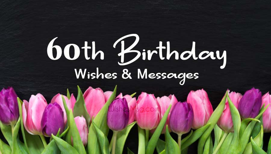 60th Birthday Wishes - Happy 60th Birthday Messages