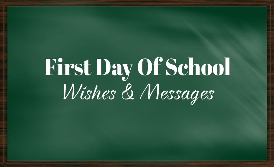Photo of 1st Day of School Wishes, Messages & Quotes