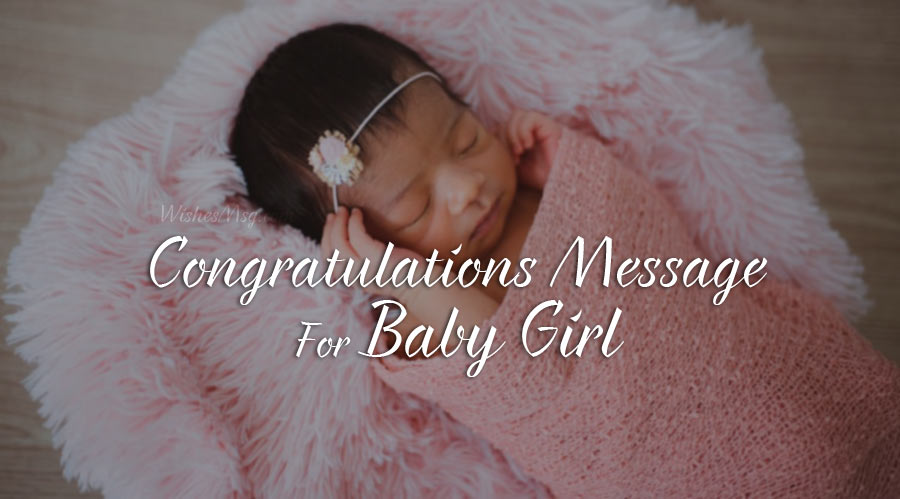 New Baby Girl Wishes - Congratulations Messages for Baby Girl
