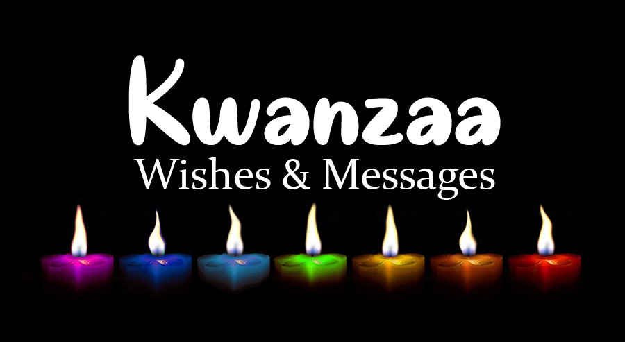 35 Kwanzaa Wishes, Messages and Quotes