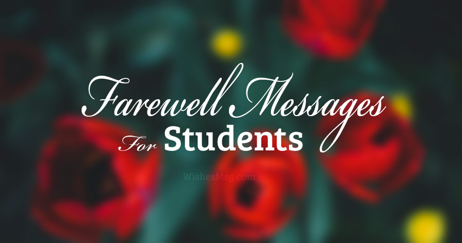 50+ Best Farewell Messages for Students