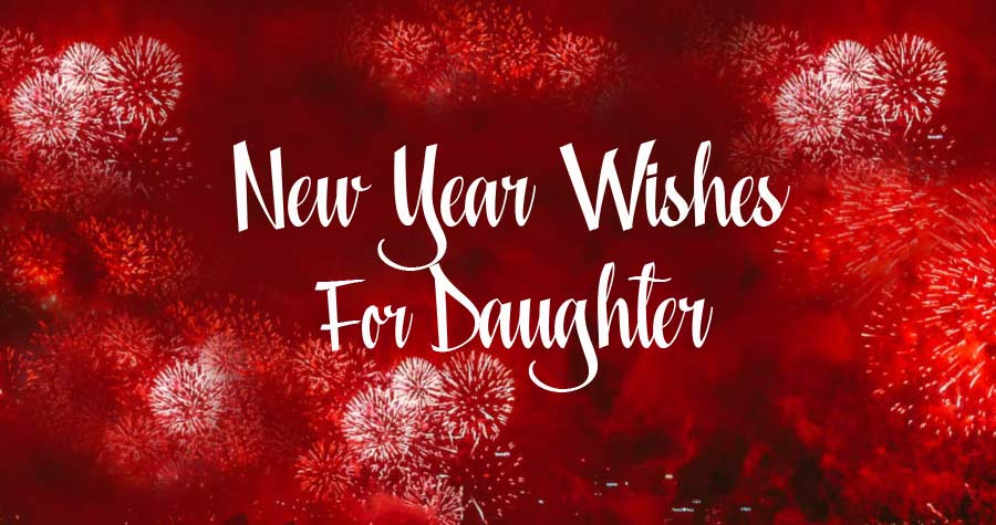 Photo of 50+ Happy New Year Wishes for Daughter 2020