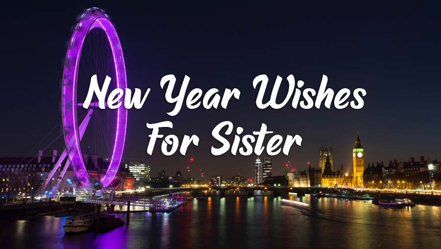 Photo of Happy New Year Wishes for Sister & New Year Messages 2020