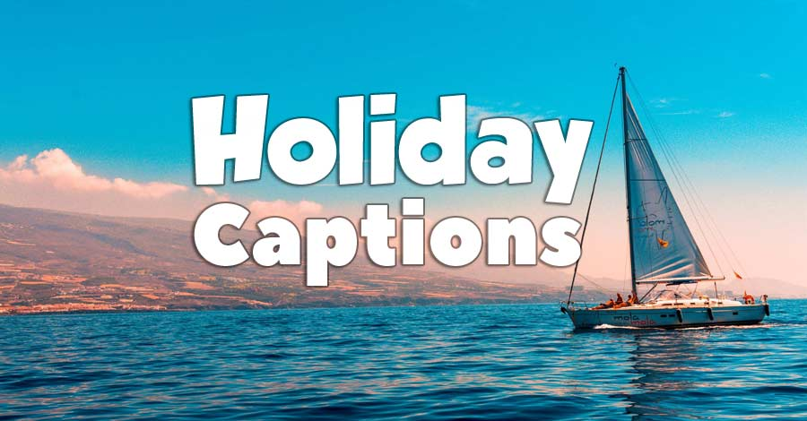 85+ Holiday Captions To Manifest Your Holiday Relax & Fun
