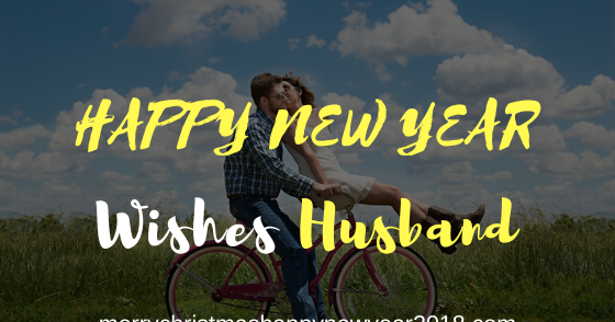 175 Happy New Year 2020 Wishes for Husband from Wife - 175+ Happy New Year 2020 Wishes for Husband from Wife