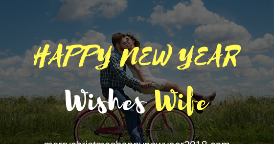 2020 Happy New Year Wishes for Wife Life Partner - [*2020*] Happy New Year Wishes for Wife, Life Partner