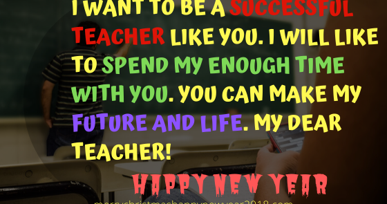 Best Happy New Year Wishes for Teacher 2020 Wishes - Best Happy New Year Wishes for Teacher 2021 - Wishes, Greetings, Messages for Mentor