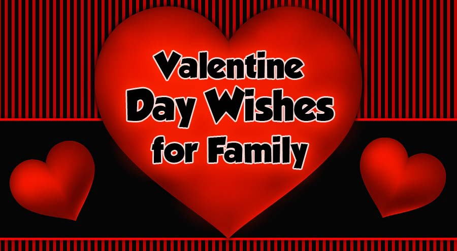 50+ Valentine Day Wishes for Family (2020)