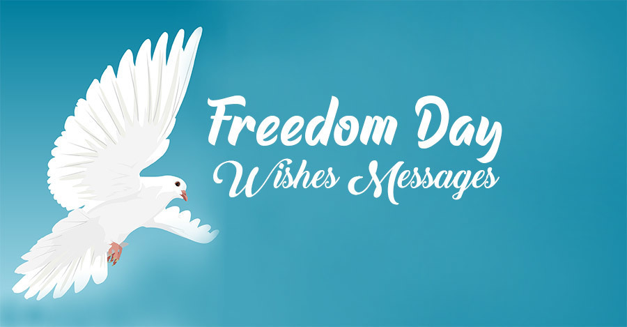 Photo of Happy Freedom Day Wishes, Messages and Quotes
