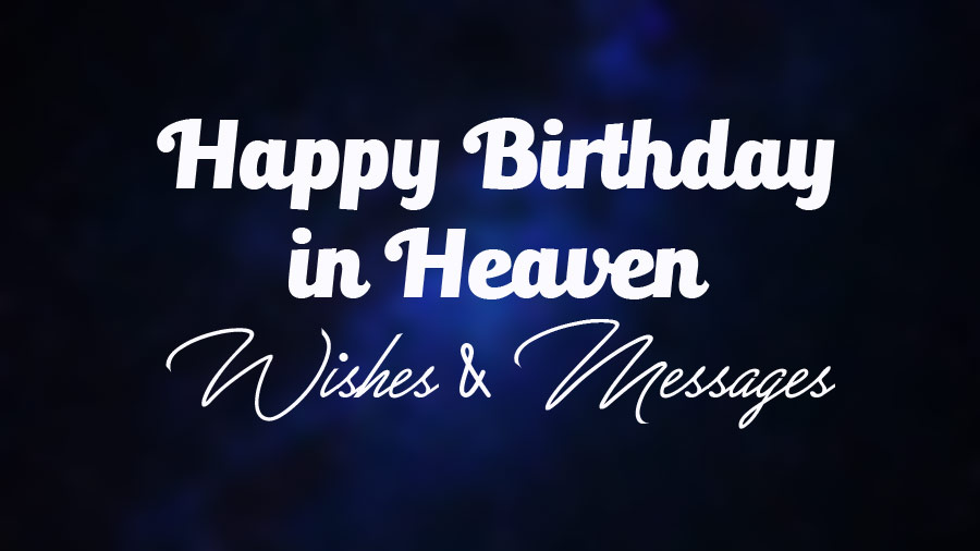 Happy Birthday in Heaven Wishes and Messages