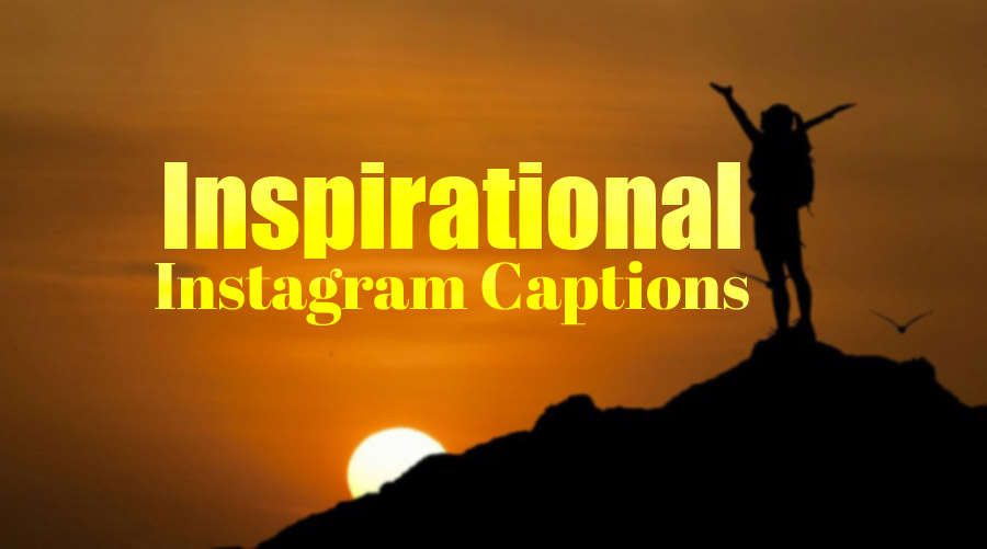 100+ Best Positive Inspirational Instagram Captions