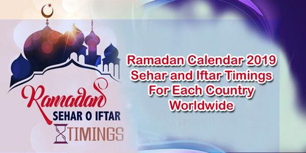Ramadan Calendar 2021 Sehar and Iftar Timings For Worldwide