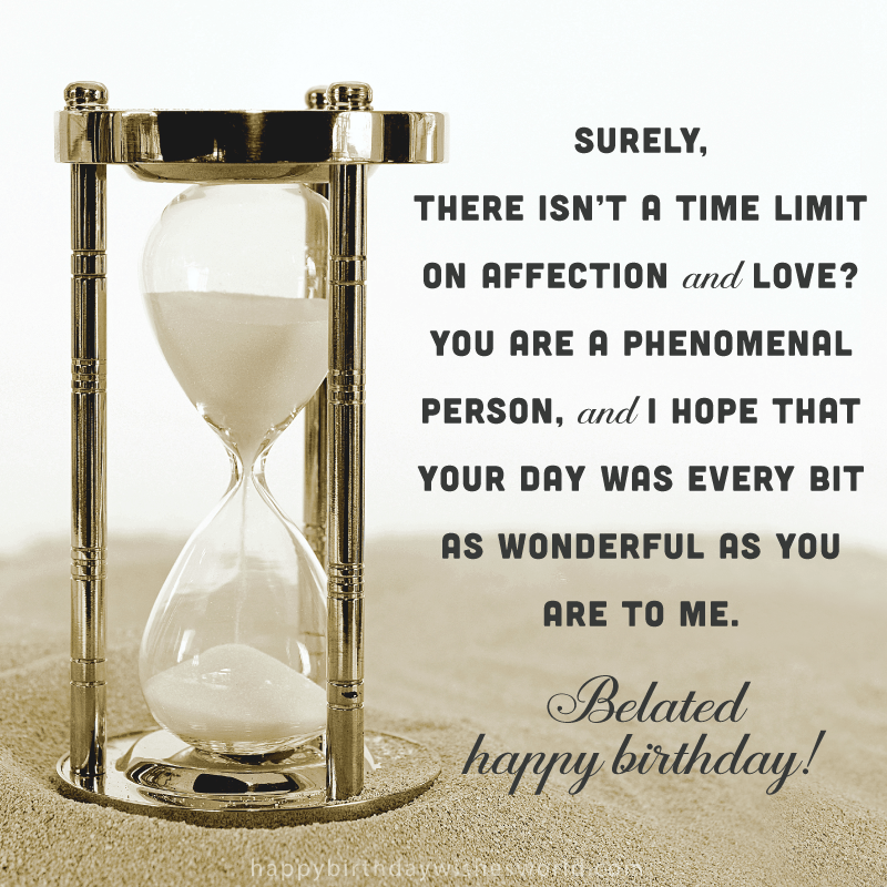No time limit belated birthday wishes