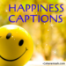 200+[Best] Happiness Captions for Instagram | Happy Quotes for Instagram.